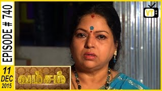 getlinkyoutube.com-Vamsam - Tamil Serial | Episode 740 | 11/12/2015