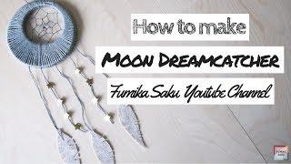 getlinkyoutube.com-How to Make Moon Dreamcatcher