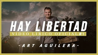 getlinkyoutube.com-Art Aguilera- Hay Libertad (Video Lírico Oficial)