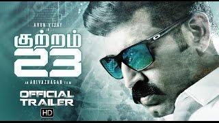 getlinkyoutube.com-Kuttram 23 - Official Trailer | Arun Vijay | Arivazhagan | Vishal Chandrashekhar (Tamil)