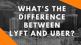 What's The Difference Between Lyft and Uber?