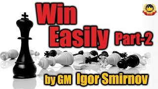 getlinkyoutube.com-Win Easily - Part 2 by GM Igor Smirnov