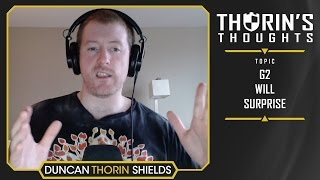 Thorin's Thoughts - G2 Will Surprise (CS:GO)