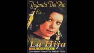 getlinkyoutube.com-Yolanda Del Rio - La Hija De Nadie (Álbum Completo/1972)