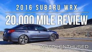 2016 WRX 20,000 Mile Review