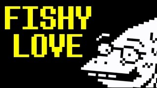 """""""FISHY LOVE"""" - UNDERTALE ALPHYS SONG 