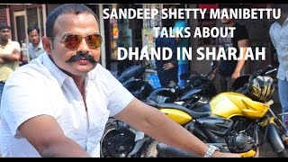 Sandeep Shetty Talks About Dhand In Sharjah