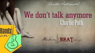 getlinkyoutube.com-We don't talk anymore » Charlie Puth ft Selena Gomez ✎ acoustic Beat by Gia Hưng