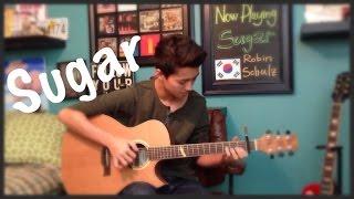 Sugar - Robin Schulz (Feat. Francesco Yates) - Fingerstyle Guitar Cover