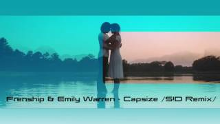 Frenship & Emily Warren - Capsize (S!D Remix) width=
