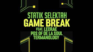 Statik Selektah - Game Break (ft. Lecrae, Termanology & Pos)