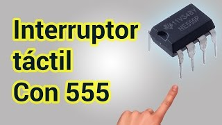 getlinkyoutube.com-Interruptor táctil | Muy fácil | IC 555