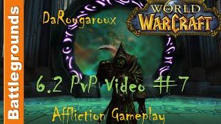 getlinkyoutube.com-WoW 6.2.2  Affliction Warlock PvP Battlegrounds Video #7 HD 11/13/2015