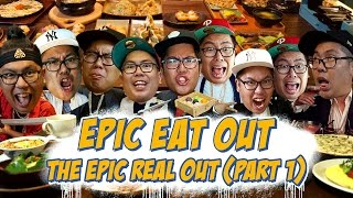 Epic Eat Out #20: Epic Real Out (Part I)   PUTRA SIGAR