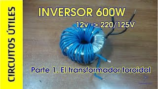 getlinkyoutube.com-Inversor 12v a 220-125V 600W. (1/2) TRANSFORMADOR. CU 14