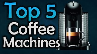 getlinkyoutube.com-Best Coffee Machines - Top 5 Coffee Makers of 2017!