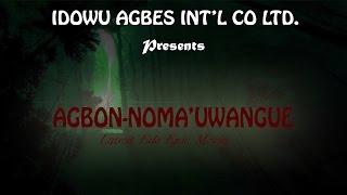 getlinkyoutube.com-Agbon Noma'Uwangue - Latest Edo Epic Movies 2016