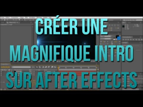 Tutoriel - Faire une intro sur After Effect