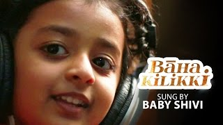 getlinkyoutube.com-Baha Kilikki - Sung by Baby Shivi - Making