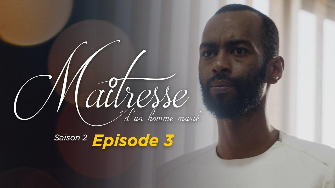 Maitresse d'un homme marié - Saison 2 - Episode 3