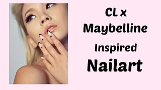 ☼ CL x Maybelline Inspired Nailart ☼