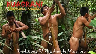 Huaorani, Traditions Of The Jungle Warriors. HD (New Documentary!)