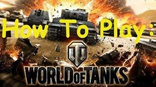 getlinkyoutube.com-How To Play World of Tanks (Detailed)