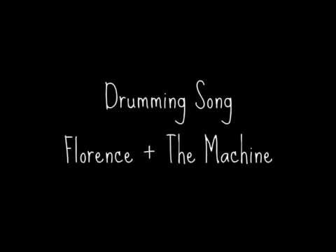 Drumming Song - Florence + The Machine