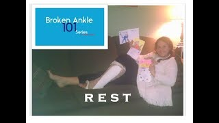 REST & Healing - Broken Ankle 101 Series - Healing takes a lot of energy!
