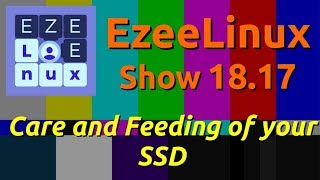 EzeeLinux Show 18.17 |  Care And Feeding Of Your SSD