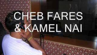 getlinkyoutube.com-cheb fares & kamel nai