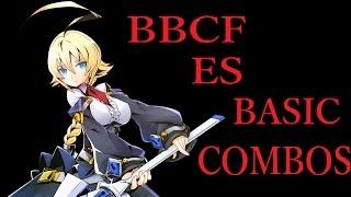 getlinkyoutube.com-BBCF Es BASIC COMBOS【BLAZBLUE CENTRALFICTION Es 基礎コンボ】