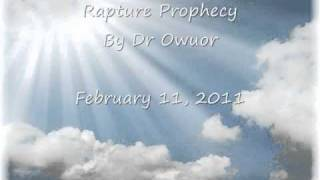Any Time Now the Rapture Can Come! -- Dr Owuor