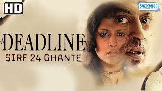 getlinkyoutube.com-Deadline: Sirf 24 Ghante {HD} - Irfan Khan - Konkana Sen Sharma - Hindi Full Movie