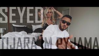 getlinkyoutube.com-Seyed - Tijara im Pyjama (Prod. by Alexis Troy)