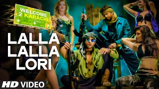 'Lalla Lalla Lori' Video Song | Welcome To Karachi