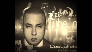 getlinkyoutube.com-Remix - Subelo - Coscullela Feat Ñengo Flow