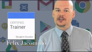 Felix Jacomino - Google for Education Certified Trainer Application