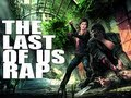 Last Of Us Rap by JT Machinima A Reason to Live