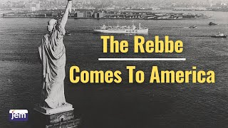 The Rebbe Comes To America
