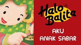 getlinkyoutube.com-Halo Balita - Aku Anak Sabar | Cerita Anak
