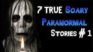 getlinkyoutube.com-7 true scary paranormal stories # 1