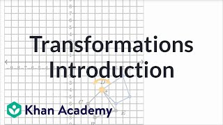 Introduction to transformations   Transformations   Geometry   Khan Academy
