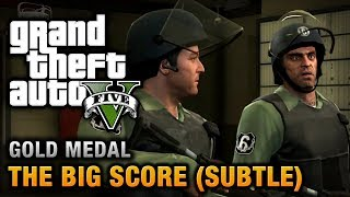 getlinkyoutube.com-GTA 5 - Mission #75 - The Big Score (Subtle Approach) [100% Gold Medal Walkthrough]