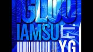 getlinkyoutube.com-iamsu! ft. YG - Igloo [Thizzler.com]