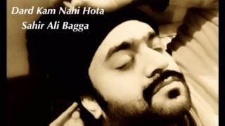 Dard Kam Nahi Hota |  Sahir Ali Bagga width=