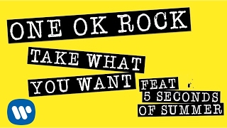 getlinkyoutube.com-ONE OK ROCK: Take What You Want ft. 5 Seconds Of Summer (LYRIC VIDEO)