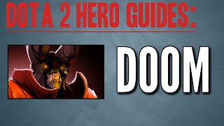 getlinkyoutube.com-Dota 2 Doom Hero Guide | Best Hero in Dota 6.85