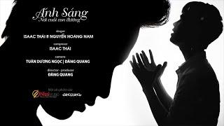 getlinkyoutube.com-Ánh Sáng Nơi Cuối Con Đường ( Official MV ) Isaac Thái Ft. Nguyễn Hoàng Nam