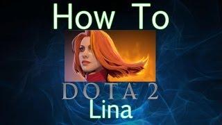 getlinkyoutube.com-Dota 2 How To Guide - Lina